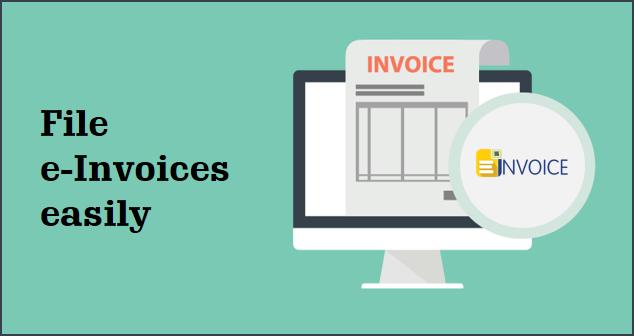 e-Invoicing Made Simple: File e-Invoices Easily!